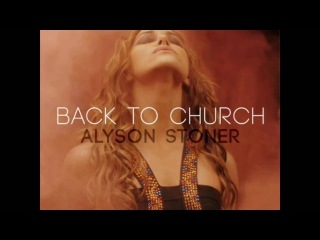 Alyson Stoner - Back to Church(Audio Only)