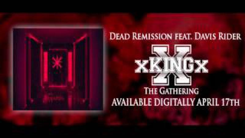 Dead Remission feat. Davis Rider of IMMORALIST - xKINGx