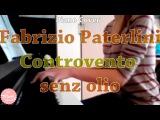 Fabrizio Paterlini  Controvento senz olio (piano cover)
