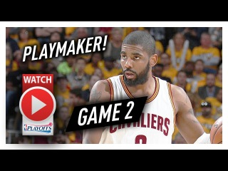 Kyrie Irving Game 2 ECSF Highlights vs Raptors 2017 Playoffs - 22 Pts, 11 Ast in 3 Qtrs!