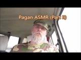 Pagan ASMR (Part II)