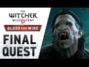 The Witcher 3: Wild Hunt - Blood and Wine || Launch Trailer ( Final Quest )