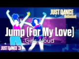 Just Dance Unlimited Jump (For My Love) - Girls Aloud Just Dance 3