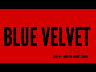 BLUE VELVET 8
