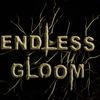 ENDLESS GLOOM