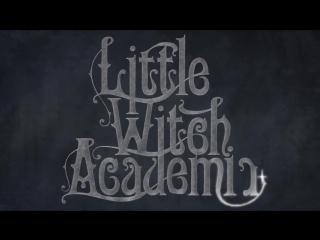 [AnimeOpend] Little Witch Academia 1 Opening [Академия ведьмочек 1 Опенинг] (720p HD)