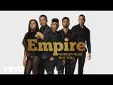 Empire Cast - Nobody Else But You (Audio) ft. Yazz, Sierra McClain