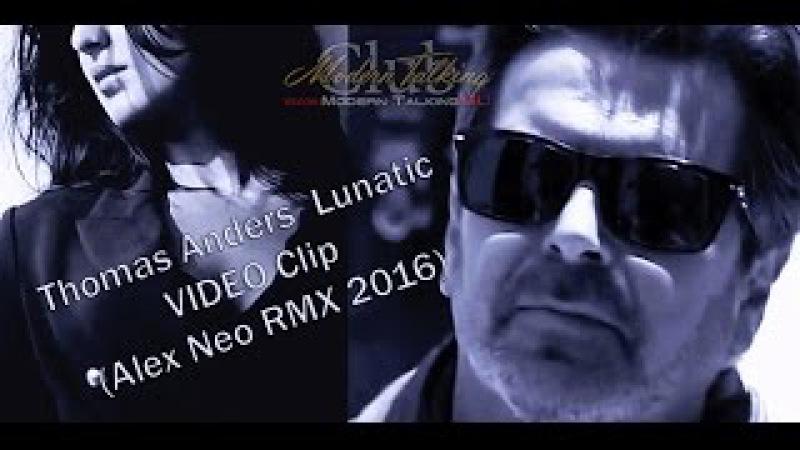Thomas Anders Lunatic Clip Alex Neo RMX 2016
