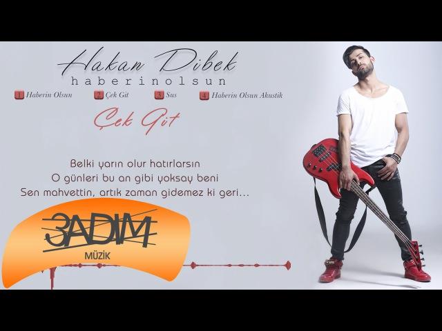 Hakan Dibek - Çek Git (Official Lyric Video)