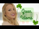 5 Green Idioms   Vocabulary Lesson   St Patrick's Day 2017*