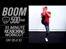 35 Min 500 Calorie Fat Burning Kickboxing HIIT Workout BOOM 500 Day 08