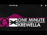 Drumstep - Krewella - One Minute (DotEXE Dopest Dope Remix)