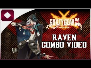 Guilty Gear Xrd Revelator: Raven Combo video (1080p60)