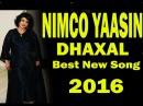 NIMCO YAASIIN HEES CUSUB DHAXAL JACAYL OfficialSong 2016