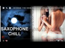 2 HOURS BEST  SEXY ROMANTIC   SAXOPHONE CHILL  MUSIC  - MIDNIGHT    INSTRUMENTAL   SENSUAL   MUSIC