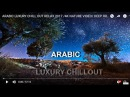 BEST OF ARABIC MUSIC INDIA CHILLOUT WONDERFUL RELAXING 4K NATURE VIDEO MEDITATION STRESS RELIEF