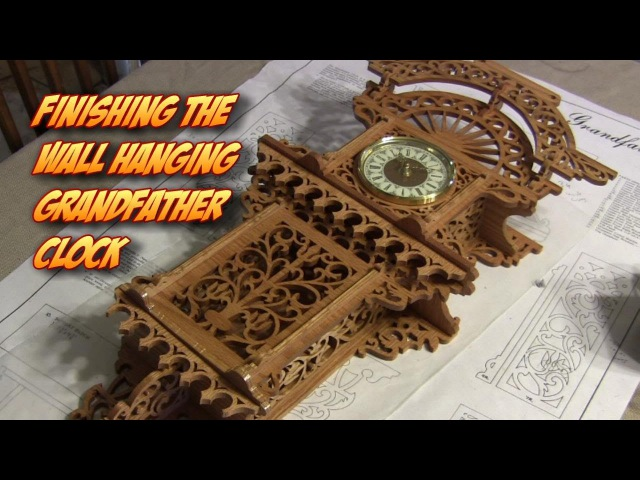 Finishing the Wall Hanging Grandfather Fretwork Clock Pt.5 Sanding, Sealing, Assembly