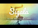 Sigala feat. John Newman and Nile Rodgers  Give Me Your Love(Bass Boosted)