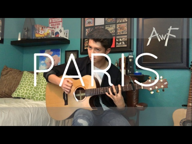 The Chainsmokers - Paris - Cover (Fingerstyle Guitar)