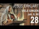 28 VON DA AN ZOGEN SICH VIELE SEINER JÜNGER ZURÜCK ❤️ JESUS erläutert Johannes 6 66