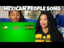 The MEXICAN People SONG | Reaction