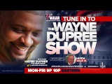 LIVE The Wayne Dupree Program- Friday, March 3, 2017
