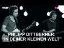 Philipp Dittberner In deiner kleinen Welt 1LIVE Krone Session