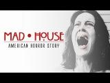 ahs  mad house