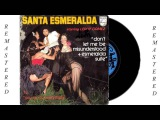 Santa Esmeralda - Don't Let Me Be Misunderstood, LONG V. REMASTERED