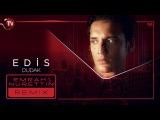 Edis - Dudak (Emrah &amp Nurettin Remix)