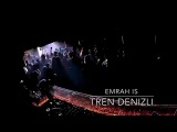Emrah Is - Tren (DENIZLI)