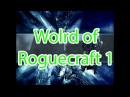 World Of Roguecraft Episode 1, full pvp video (русские субтитры)