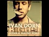 Иван Дорн - Бигуди  Лова Лова (Slider &amp Magnit Remix)  www.slamdjs.ru
