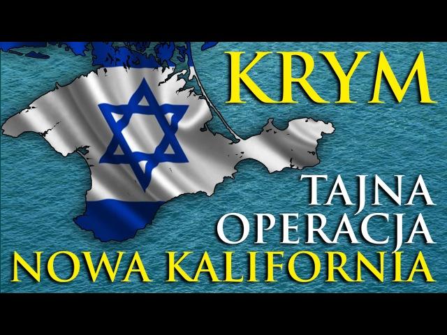 KRYM - PROJEKT NOWA KALIFORNIA - DLACZEGO CHRUSZCZOW ODDAŁ KRYM UKRAINIE