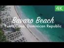 Bávaro Beach, Punta Cana, 4K Пляж Баваро