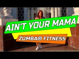Jennifer Lopez - Ain't Your Mama  Zumba Fitness 2017