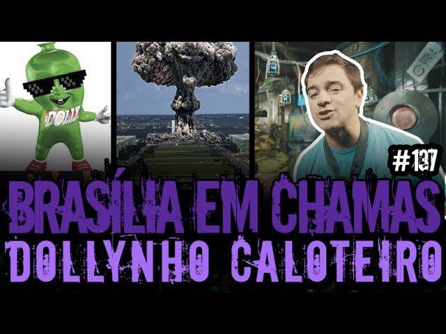 BRASÍLIA EM CHAMAS DOLLYNHO CALOTEIRO | Plantão do Vilela | 137