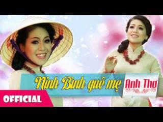 Ninh Bình Quê Mẹ - Anh Thơ [Official Audio]