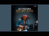 Jaco Pastorius Truth, Liberty &amp Soul - Live in NYC (The Story)