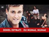 IONEL ISTRATI - EU NUMAI, NUMAI Самый популярный клип в Молдавии