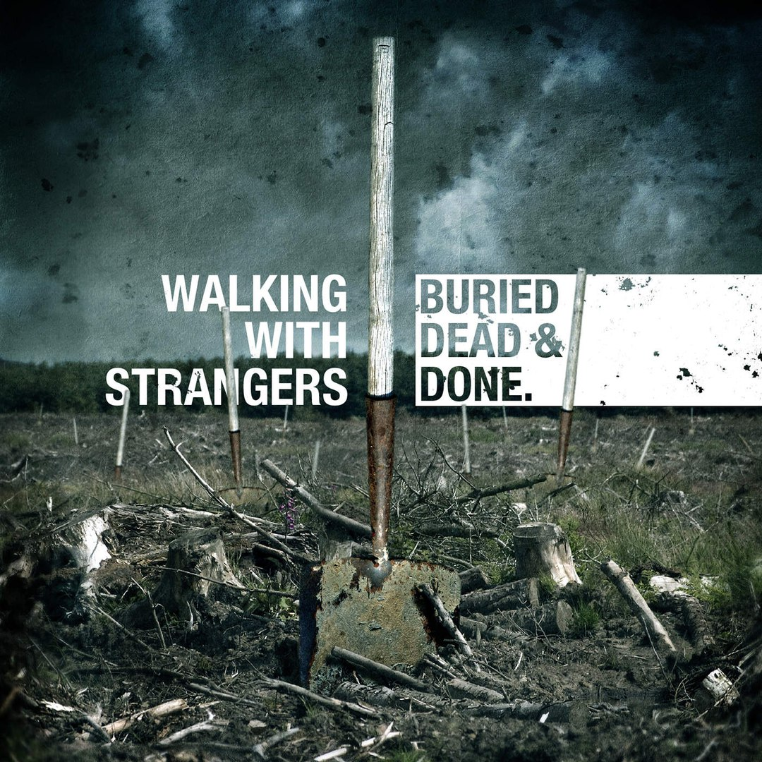 Walking With Strangers - Buried, Dead & Done [EP] (2010)