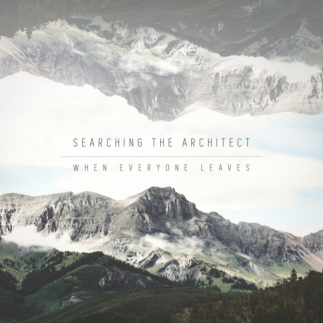 Searching The Architect - When Everyone Leaves (2016)