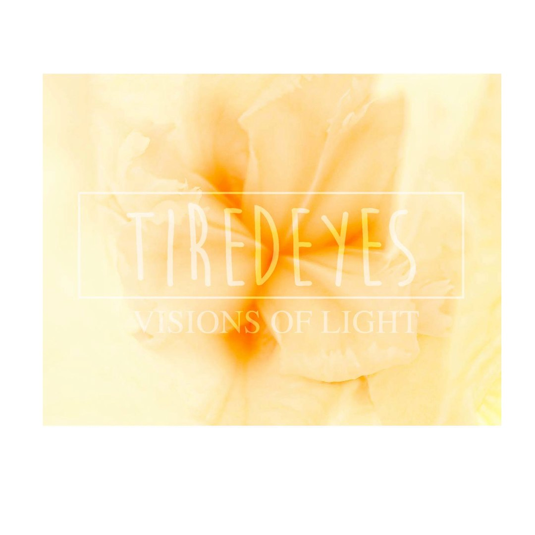 TiredEyes - Visions Of Light [EP] (2016)