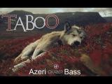 Azeri Bass Music ( TaBoO ) 2016