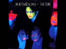THE CURE - IN BETWEEN DAYS - EXTENDED VERSION