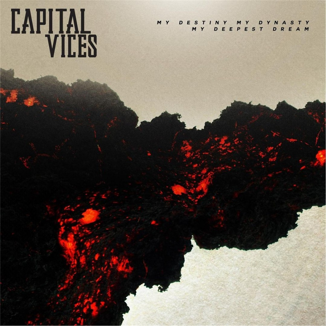 Capital Vices - My Destiny, My Dynasty, My Deepest Dream (2016)