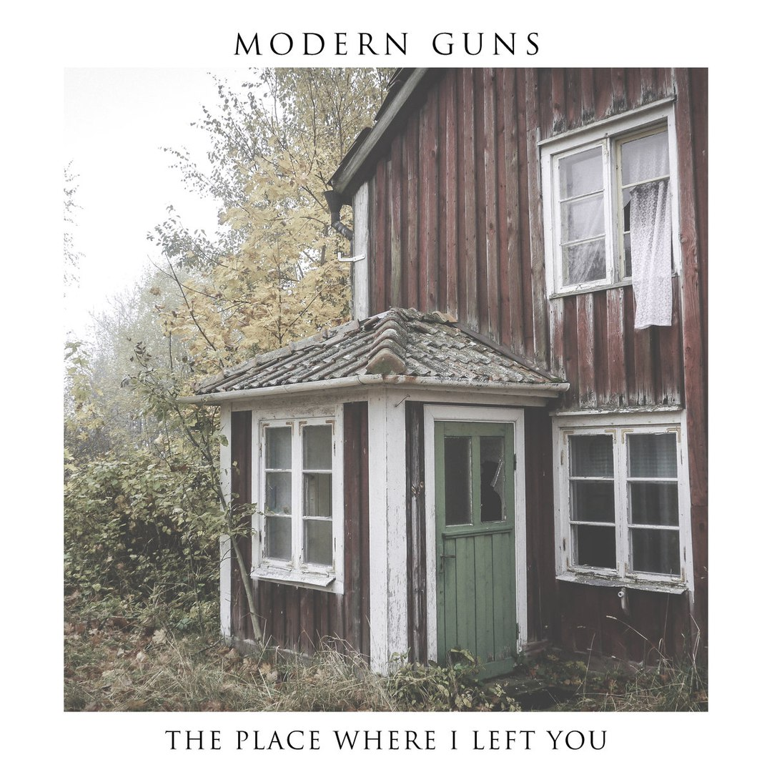 Modern Guns - The Place Where I Left You (2016)