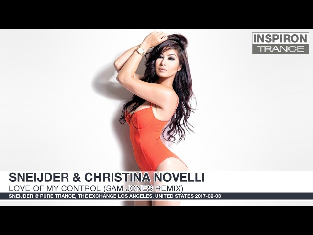 Sneijder Christina Novelli Love Of My Control Sam Jones Remix