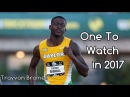 Trayvon Bromell One To Watch in 2017