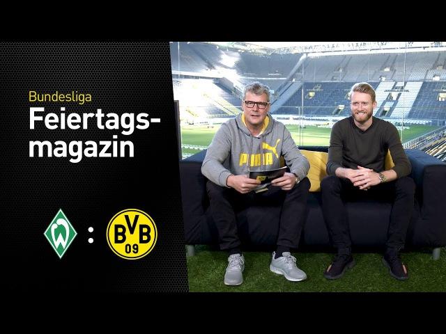Das Feiertagsmagazin mit André Schürrle Werder Bremen Borussia Dortmund